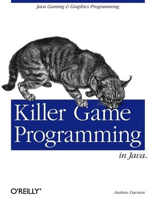 Killer Game Programming in Java - Davison, Andrew