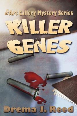 Killer Genes: The Art Gallery Mystery Series - Reed, Drema J