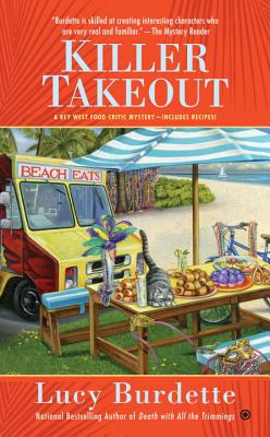 Killer Takeout: Key West Food Critic Mystery Book 7 - Burdette, Lucy