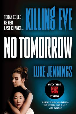 Killing Eve: No Tomorrow - Jennings, Luke