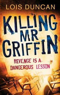 Killing Mr Griffin - Duncan, Lois