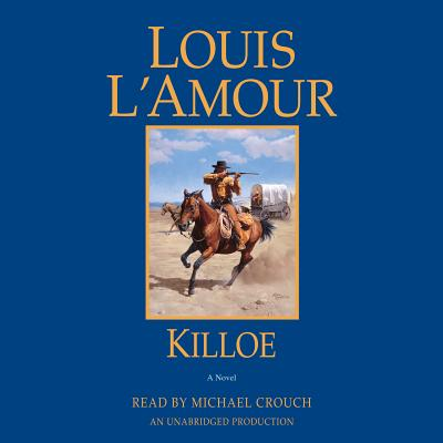 Killoe - L'Amour, Louis, and Crouch, Michael (Read by)