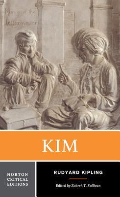 Kim - Kipling, Rudyard, and Sullivan, Zohreh T (Editor)