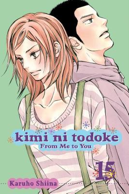 Kimi Ni Todoke: From Me to You, Volume 15 - Shiina, Karuho