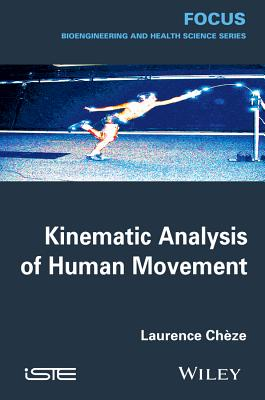 Kinematic Analysis of Human Movement - Ch?ze, Laurence