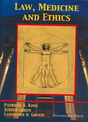 King, Areen, and Gostin's Law, Medicine and Ethics - King, Patricia A
