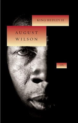King Hedley II: 1985 - Wilson, August, and McClinton, Marion (Foreword by)