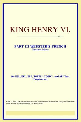 King Henry VI, Part III (Webster's French Thesaurus Edition) - Icon Reference