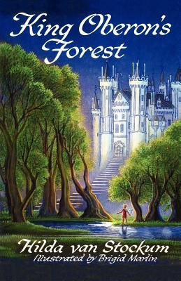 King Oberon's Forest - Van Stockum, Hilda