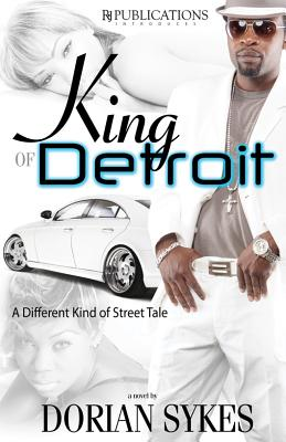 King of Detroit - Sykes, Dorian