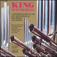 King of Instruments: A Listener's Guide to the Art and Science of Recording the Organ - Catharine Crozier (organ); David Britton (organ); David Higgs (organ); Michael Farris (organ); Robert Noehren (organ);...