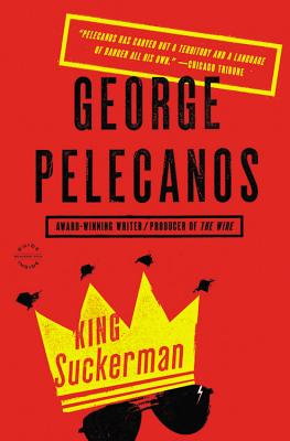 King Suckerman - Pelecanos, George