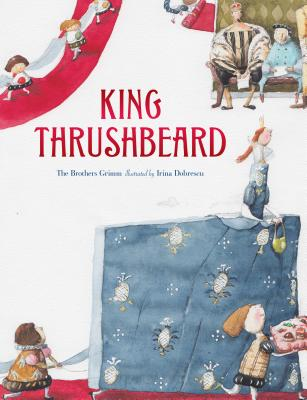 King Thrushbeard - Grimm, Brothers