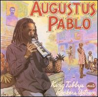 King Tubbys Meets Rockers Uptown - Augustus Pablo / King Tubby