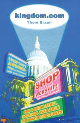 Kingdom.com: A Cautionary Tale - Braun, Thomas