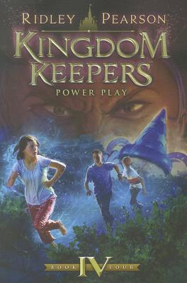 Kingdom Keepers IV (Kingdom Keepers, Book IV): Power Play - Pearson, Ridley