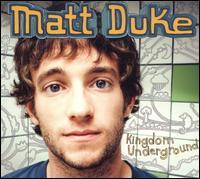 Kingdom Underground - Matt Duke