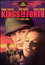 Kings Go Forth - Delmer Daves