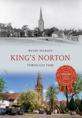 King's Norton Through Time - Pearson, Wendy