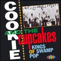 Kings of Swamp Pop - Cookie & the Cupcakes
