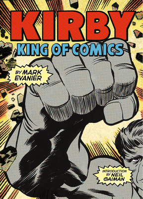 Kirby: King of Comics (Anniversary Edition) - Evanier, Mark, and Gaiman, Neil (Introduction by)