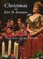 Kiri Te Kanawa: Christmas with Kiri Te Kanawa - Carols from Coventry Cathedral