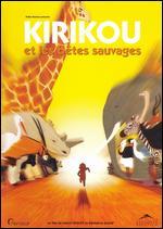 Kirikou et Les Betes Sauvages - Benedicte Galup; Michel Ocelot