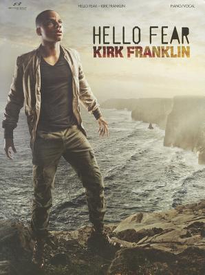 Kirk Franklin: Hello Fear - Franklin, Kirk