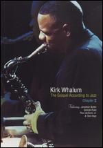 Kirk Whalum: The Gospel According to Jazz, Chapter 2 -