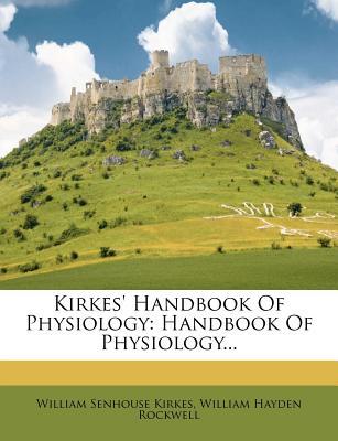 Kirkes' Handbook of Physiology. Handbook of Physiology - Kirkes, William Senhouse 1823 (Creator)