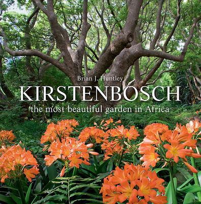 Kirstenbosch: The most beautiful garden in Africa - Huntley, Brian J.