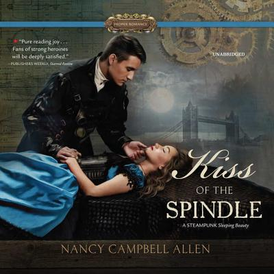 Kiss of the Spindle - Allen, Nancy Campbell