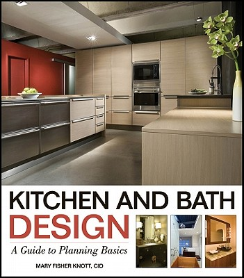 9780470392003 Kitchen And Bath Design A Guide To Planning Basics Mary Fisher Knott
