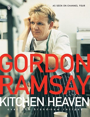 Kitchen Heaven - Ramsay, Gordon, and Sargeant, Mark