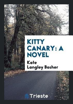 Kitty Canary - Bosher, Kate Langley