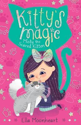 Kitty's Magic 1: Misty the Scared Kitten - Moonheart, Ella