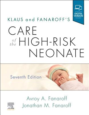 Klaus and Fanaroff's Care of the High-Risk Neonate - Fanaroff, Avroy A, and Fanaroff, Jonathan M