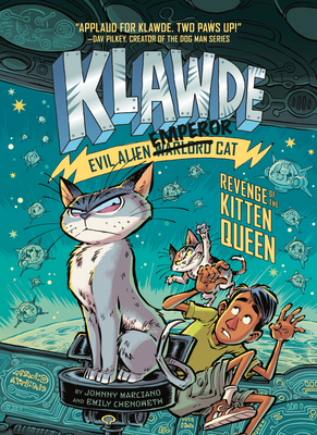 Klawde: Evil Alien Warlord Cat: Revenge of the Kitten Queen #6 - Marciano, Johnny, and Chenoweth, Emily
