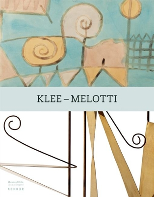 Klee-Melotti - Klee, Paul, and Melotti, Fausto, and Comis, Guido (Editor)