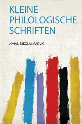 Kleine Philologische Schriften - Madvig, Johan Nikolai