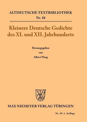 Kleinere Deutsche Gedichte Des XI. Und XII. Jahrhunderts - Waag, Albert