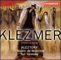 Kleztory and I Musici de Montreal: Klezmer - Kleztory/I Musici De Montréal/Yuli Turovsky