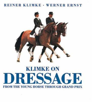 Klimke on Dressage: From the Young Horse Through Grand Prix - Klimke, Reiner, and Searles-Ridge, Courtney (Translated by), and Steinkraus, William (Designer)