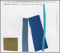 Knee-Deep in the North Sea - Portico Quartet