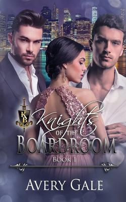 Knights of the Boardroom - Gale, Avery