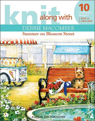 Knit Along with Debbie Macomber: The Shop on Blossom Street - Macomber, Debbie