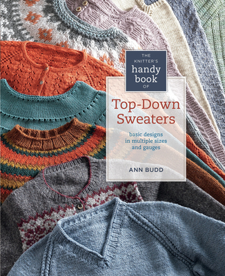 Knitter's Handy Book of Top-Down Sweaters: Basic Designs in Multiple Sizes and Gauges -