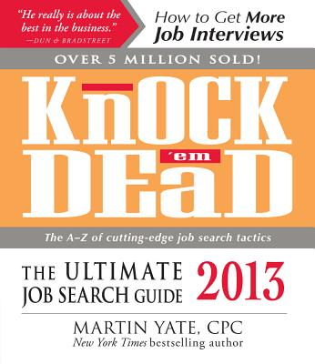 Knock 'em Dead 2013: The Ultimate Job Search Guide - Yate, Martin, Cpc