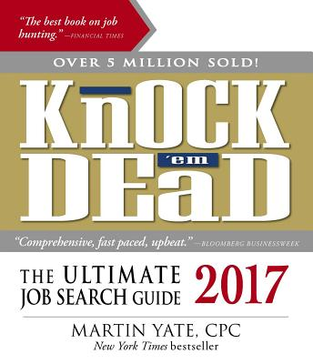 Knock 'em Dead: The Ultimate Job Search Guide - Yate, Martin, Cpc