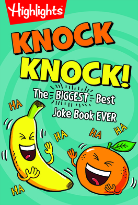 Knock Knock!: The Biggest, Best Joke Book Ever - Highlights (Creator)